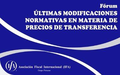Fórum: Últimas modificaciones Normativas en Materia de Precios de Transferencia