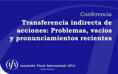 Conferencia: Transferencia indirecta  de acciones: Problemas, vacíos y pronunciamientos recientes