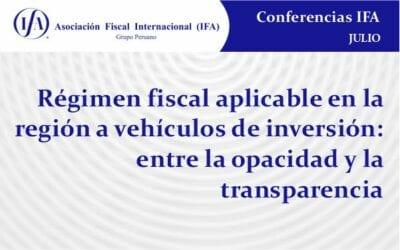 Régimen fiscal aplicable en la región a vehículos de inversión: entre la opacidad y la transparencia